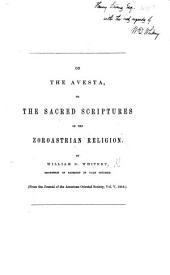 On the Avesta; or, the Sacred Scriptures of the Zoroastrian Religion ... From the Journal of the American Oriental Society, vol: Volume 1856