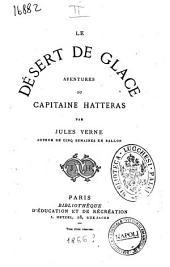 Aventures du capitaine Hatteras par Jules Verne: Le désert de glace