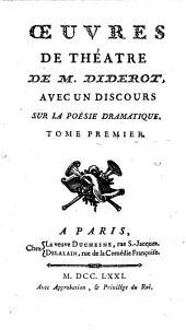 Œuvres de théatre ... avec un discours sur la poésie dramatique: Volume 1