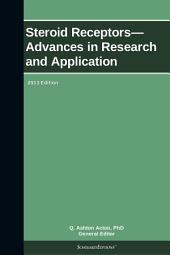 Steroid Receptors—Advances in Research and Application: 2013 Edition