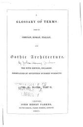 A glossary of terms used in Grecian, Roman, Italian, and Gothic architecture: Volume 2, Issue 2