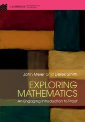 Exploring Mathematics: An Engaging Introduction to Proof