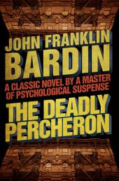 The Deadly Percheron: Book 1