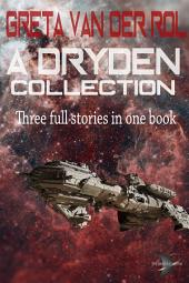 A Dryden Collection: Three stories in one volume