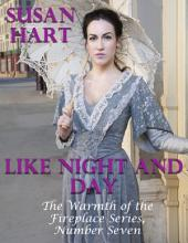 Like Night and Day – the Warmth of the Fireplace Series, Number Seven