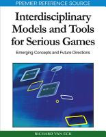 Interdisciplinary Models and Tools for Serious Games  Emerging Concepts and Future Directions PDF
