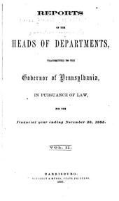 Reports of the Heads of Departments to the Governor of Pennsylvania, in Pursuance of the Law for the Fiscal Year Ending ...: Volume 2