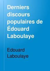 Derniers discours populaires de Édouard Laboulaye