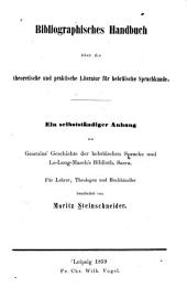 Bibliographisches Handbuch über die theoretische und praktische Literatur für hebräische Sprachkunde: ein selbständiger Anhang zu Gesenius ́Geschichte der hebräischen Sprache und Le-Long-Maschś Biblioth. sacra