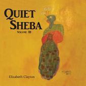 Quiet Sheba: Volume 3