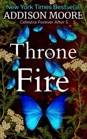 Throne of Fire: Celestra Forever After 5
