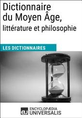 Dictionnaire du Moyen Âge, littérature et philosophie: (Les Dictionnaires d'Universalis)