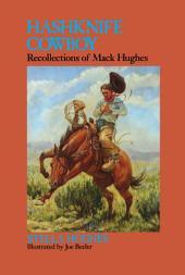 Hashknife Cowboy: Recollections of Mack Hughes