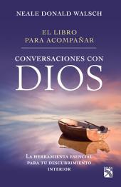 El libro para acompañar conversaciones con Dios: La herramienta esencial para tu descubrimiento interior