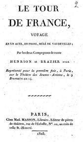 Le tour de France, voyage en un acte, en prose, mêlé de vaudevilles