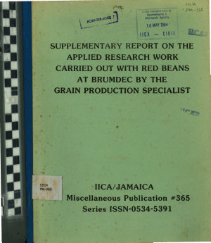 Supplementary Report on the Applied Research Work Carried Out with Red Beans at Brumdec by the Grain Production Specialist
