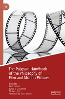 The Palgrave Handbook of the Philosophy of Film and Motion Pictures PDF