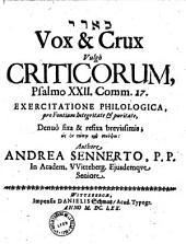 Vox et crux, vulgo criticorum psalmo XXII, comm. 17, exercitatione philologica