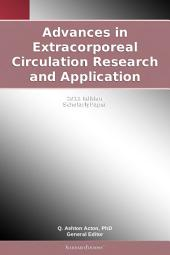 Advances in Extracorporeal Circulation Research and Application: 2011 Edition: ScholarlyPaper