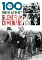 The 100 Greatest Silent Film Comedians PDF