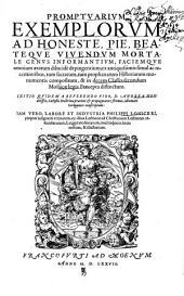 Promptuarium Exemplorum Ad Honeste, Pie, Beateque Vivendum Mortale Genus Informantium ...