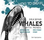Drawing Whale with Pencil
