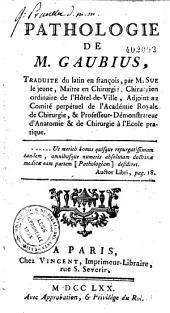 Pathologie de M. Gaubius, traduite du latin en françois