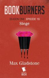 Siege (Bookburners Season 1 Episode 16)