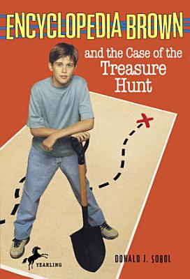 Encyclopedia Brown and the Case of the Treasure Hunt PDF