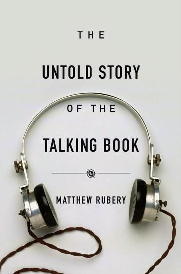 The Untold Story of the Talking Book PDF