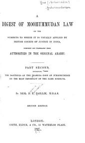 Digest of Moohummudan Law on the Subjects to which it is Usually Applied by British Courts of Justice in India: Part 2