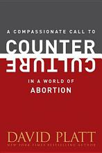A Compassionate Call to Counter Culture in a World of Abortion PDF