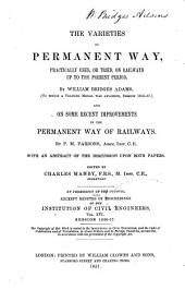 The Varieties of Permanent Way, Practically Used, Or Tried, on Railways Up to the Present Period ...: And On Some Recent Improvements in the Permanent Way of Railways