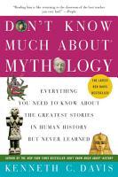 Don t Know Much About Mythology PDF