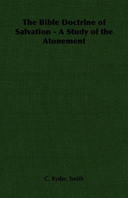 The Bible Doctrine of Salvation   A Study of the Atonement