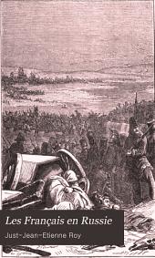 Les Français en Russie: souvenirs de la campagne de 1812 et de deux ans de captivité en Russie