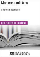 Mon cœur mis à nu de Charles Baudelaire: Les Fiches de lecture d'Universalis