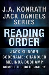 The J.A. Konrath Reading Order Checklist: Jack Daniels Series in Reading Order, Jack Kilborn, Codename: Chandler, Melinda DuChamp, Complete Pen Name Chronological Bibliography