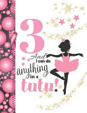3 And I Can Do Anything In A Tutu