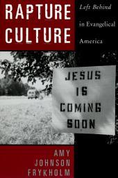 Rapture Culture: Left Behind in Evangelical America