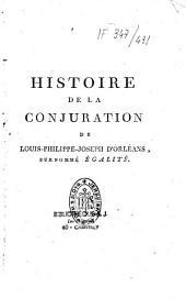 Histoire de la conjuration de Louis Philippe Joseph d'Orléans, surnommé Egalité