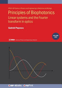 Principles of Biophotonics, Volume 1: Linear Systems and the Fourier Transform in Optics
