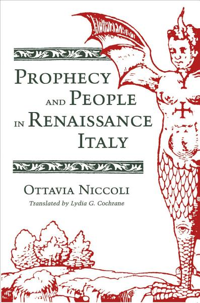 Download Prophecy and People in Renaissance Italy Book