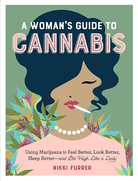 Download A Woman s Guide to Cannabis Book