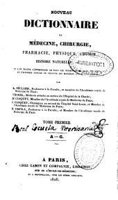 Nouveau dictionnaire de médicine, chirurgie, pharmacie, physique, chimie, histoire naturelle, etc....