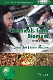 Introduction to Chemicals from Biomass: Edition 2