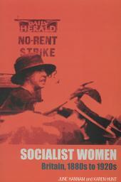 Socialist Women: Britain, 1880s to 1920s