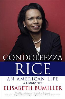 Condoleezza Rice  An American Life