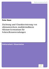 Züchtung und Charakterisierung von siliziumreichem, multikristallinem Silizium-Germanium für Solarzellenanwendungen