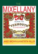 The Mixellany Guide to Vermouth & Other Aperitifs